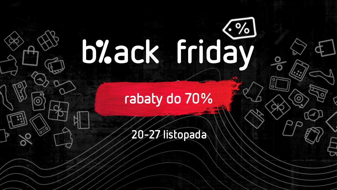 95572338b3 Black Friday - sprawdź nasze rabaty!